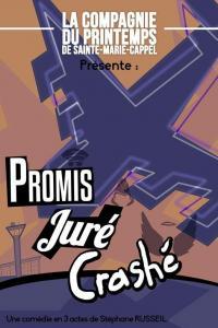 Promis Juré Crashé, une comédie de SteF RusseiL par la compagnie du printemps